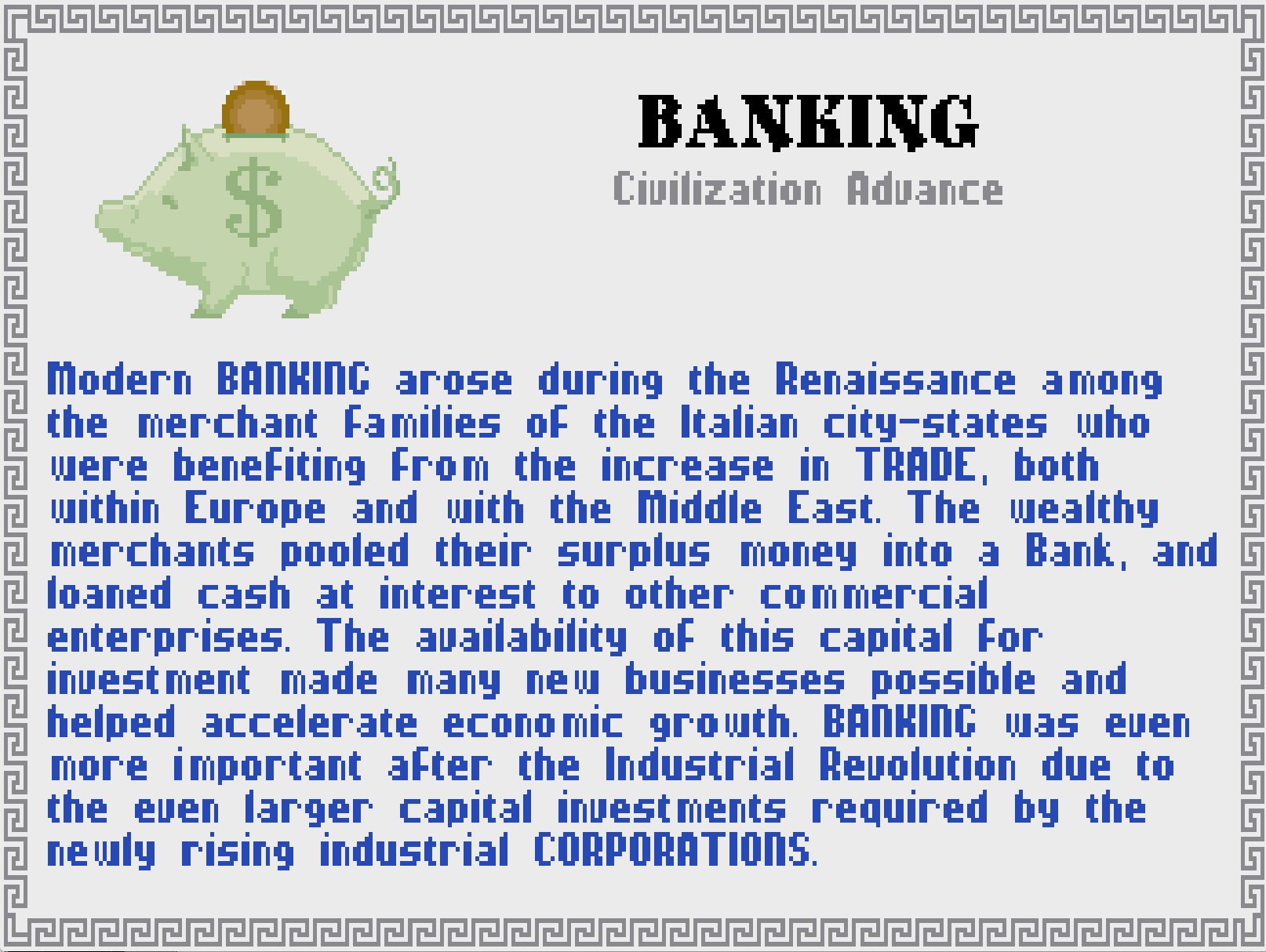 Learning vocabulary is one of the ways that video games are good for you. The Civilopedia entry for Banking, page 1, which even mentions interest, from the video game Civilization.
